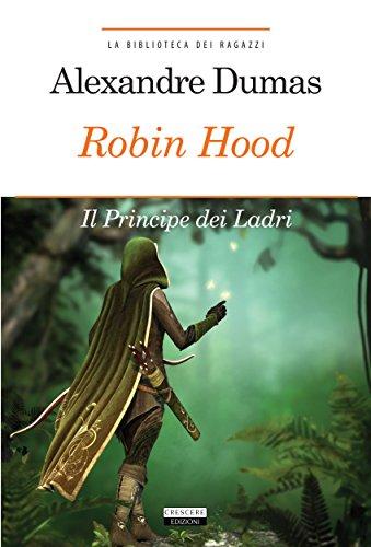 Robin Hood. Principe dei ladri: Ediz. integrale (La biblioteca dei ragazzi)