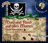 Unter der Totenkopfflagge Teil I - Mord und Raub auf allen Meeren