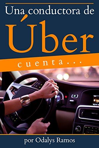 Una conductora de Úber cuenta... por Odalys Ramos