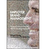 Employer Brand Management: A Thought-Provoking Guide to the Practices Transforming HR, Talent Management and Marketing
