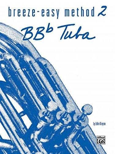 Breeze-Easy Method for BB-Flat Tuba (Breeze-Easy Series)