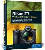 Nikon Z7: 100% Praxiswissen und Expertentipps zu Ihrer spiegellosen Vollformat-Kamera - exklusiv zur Nikon Z7