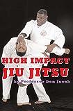 High Impact Jiu Jitsu