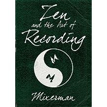 Zen and the Art of Recording (Zen & Art)