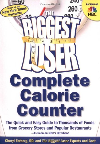 The Biggest Loser Calorie Counter: The Quick and Easy Guide to Thousands of Foods from Grocery Stores and Popular Restaurants--As Seen on NBC's Hit Show!