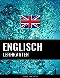 Englisch Lernkarten: 800 wichtige Englisch-Deutsch und Deutsch-Englisch Flashcards