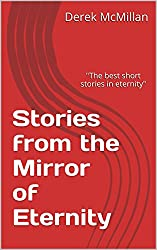 Stories from the Mirror of Eternity (Mirror of Eternity series Book 1)