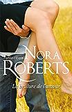 La brûlure de l'amour (Nora Roberts)