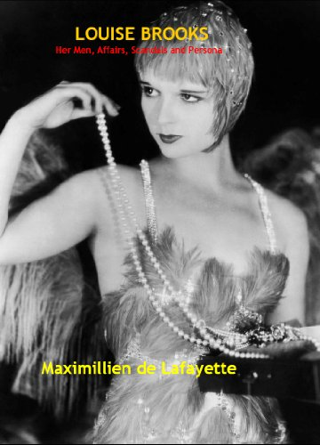 Louise Brooks: Her men, affairs, scandals and persona. 5th Edition
