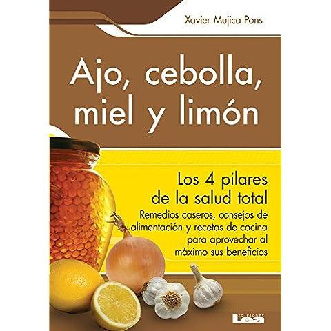 Ajo, Cebolla, Miel y Limon: Sus Increibles Poderes Terapeuticos