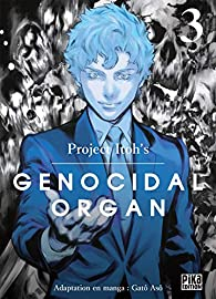 Genocidal organ, tome 3 par Project Itoh
