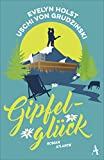 Evelyn Holst: Gipfelglück