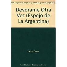 Devorame Otra Vez (Espejo de La Argentina)