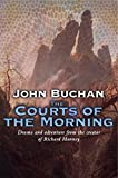 Courts Of The Morning (Richard Hannay)