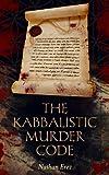 The Kabbalistic Murder Code: Mystery & International Conspiracies (Historical Crime Thriller Book 1)