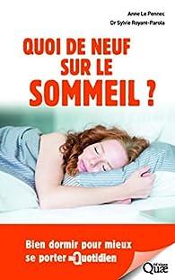 Quoi de neuf sur le sommeil ?: Bien dormir pour mieux se porter au quotidien par Royant-Parola