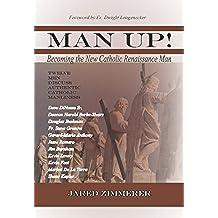 Man Up!: Becoming the New Catholic Renaissance Man (English Edition)