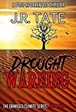 Drought Warning: A Post-Apocalyptic Thriller (The Damaged Climate Series Book 2)
