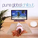 Pure Global Chillout by Various Artists (2003-07-08)