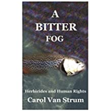A Bitter Fog: Herbicides and Human Rights (English Edition)