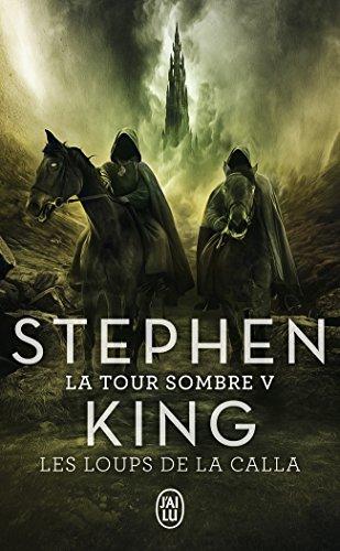 La Tour Sombre, Tome 5 : Les Loups de La Calla par Stephen King
