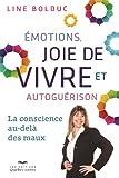 Emotions, joie de vivre et autoguérison