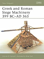 Greek and Roman Siege Machinery 399 BC-AD 363 (New Vanguard) by Duncan B Campbell (2003-06-20)