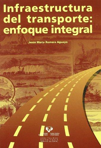 Infraestructura del transporte: enfoque integral por Jesús Mª Romera Aguayo