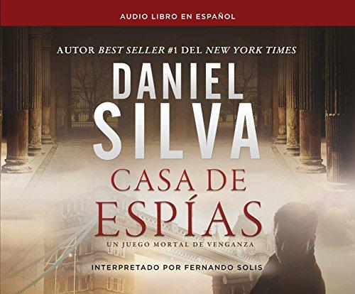 Casa de Espias (House of Spies): Una Novela (a Novel) (Gabriel Allon) por Daniel Silva