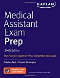 Medical Assistant Exam Prep: Practice Test + Proven Strategies (Kaplan Test Prep) (Kaplan Medical Assistant Exam Review)