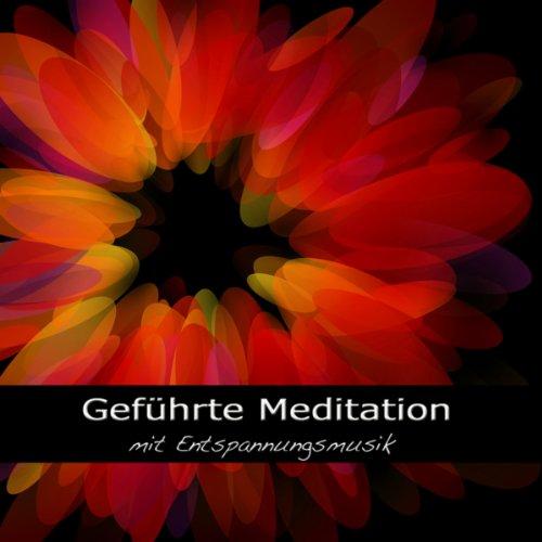 Geführte Meditation mit Entspannungsmusik - Stressabbau, Wellness und Entspannen