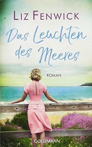 Das Leuchten des Meeres: Roman