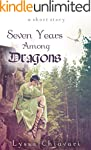 Seven Years Among Dragons: A Short Story