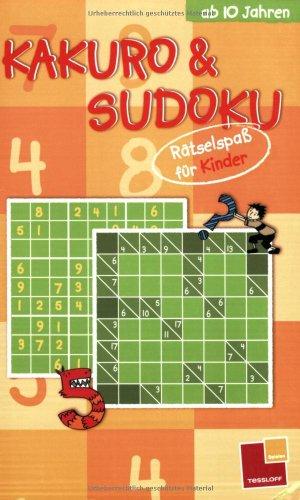 Kakuro & Sudoku - Rätselspass für Kinder - ab 10 Jahren