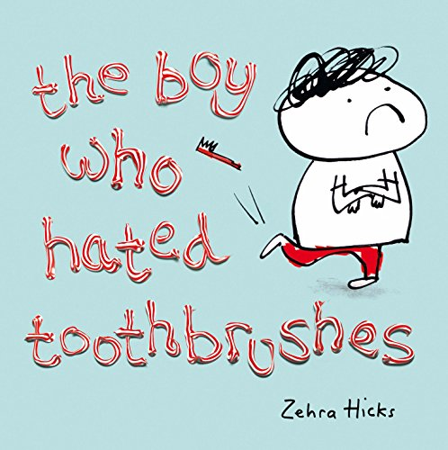 The Boy Who Hated Toothbrushes por Zehra Hicks
