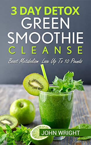 green-smoothie-cleanse-3-day-detox-green-smoothie-cleanse-boost-metabolism-lose-up-to-10-pounds-deto