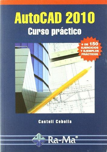 Autocad 2010. Curso práctico por Castell Cebolla Cebolla