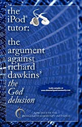 The iPod Tutor: The Argument Against Richard Dawkins' the God Delusion