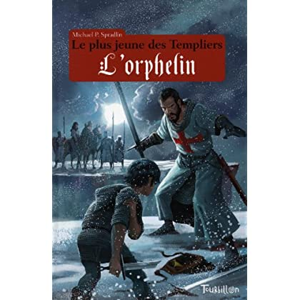 Le plus jeune des Templiers, Tome 3 : L'orphelin