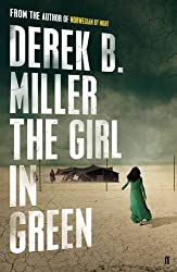 The Girl in Green by Derek B. Miller (2016-07-07)