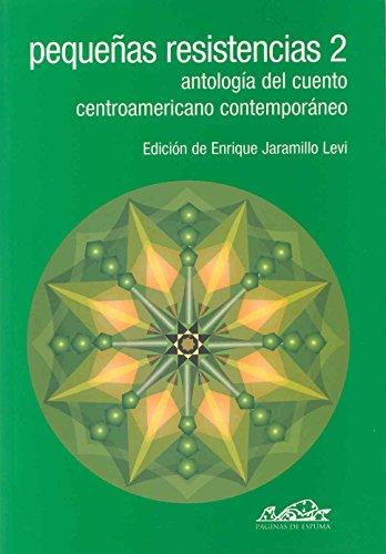 Pequeñas resistencias 2: Antología del cuento centroamericano contemporáneo (Voces/Literatura)