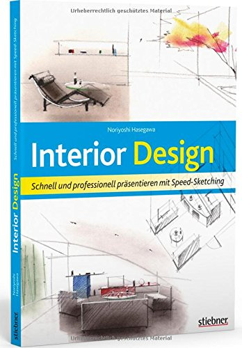 Interior Design: Schnell und professionell präsentieren mit Speed-Sketching
