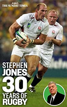 Stephen Jones: 30 years of Rugby (English Edition) par [Jones, Stephen]