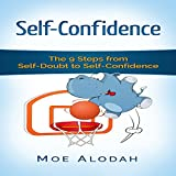 Self-Confidence: The 9 Steps from Self-Doubt to Self-Confidence