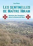 Les sentinelles de Maître Hiram - Histoire des Templiers dans le Comté de Nice et en Provence orientale