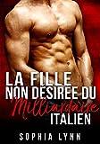 La Fille non désirée du milliardaire italien (French Edition)
