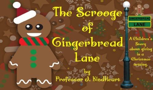 The Scrooge of Gingerbread Lane (A Children's Rhyming Picture Book about giving in a Christmas setting.) (English Edition) -