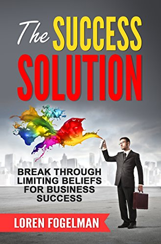 the-success-solution-break-through-limiting-beliefs-for-business-success-english-edition