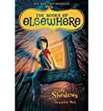 [( The Shadows (Books of Elsewhere #01) By West, Jacqueline ( Author ) Hardcover Jun - 2010)] Hardcover