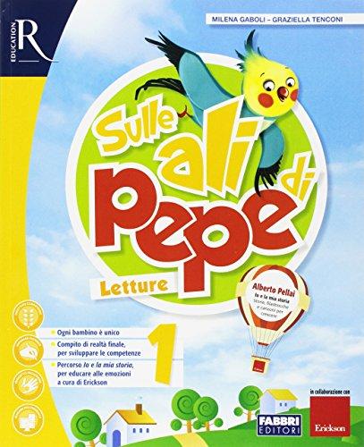 Sulle ali di Pepe. Per la 1ª classe elementare. Con e-book. Con espansione online